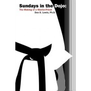 Sundays in the Dojo: The Making of a Warrior-Priest