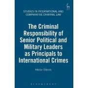 Criminal Responsibility of Senior Political and Military Leaders as Principals to International Crimes by Adrian Fulford