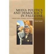 Media Politics and Democracy in Palestine by Amal Jamal (Pr