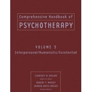 Comprehensive Handbook of Psychotherapy: Interpersonal/Humanistic/Existential v. 3 by Florence W. Kaslow