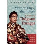 Warrior-King of Shambhala by Jeremy Hayward