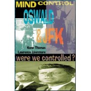 Mind Control, Oswald and JFK by Lincoln Lawrence