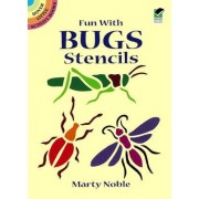 Fun with Bugs Stencils by Marty Noble