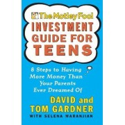 Motley Fool Investment Guide for Teens by Tom Gardner