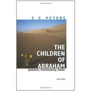The Children of Abraham by Mr. F. E. Peters