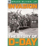 Sterling Point Books (R): Invasion: The Story of D-Day by Bruce Bliven