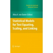 Statistical Models for Test Equating, Scaling, and Linking by Alina A. von Davier