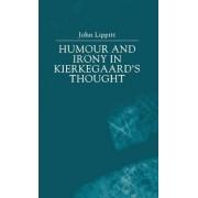 Humour and Irony in Kierkegaard's Thought by John Lippitt