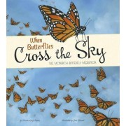 When Butterflies Cross the Sky: The Monarch Butterfly Migration by Katz Sharon Cooper
