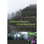 A Natural History of the New World by Alan H. Graham