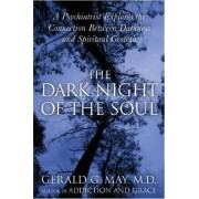 The Dark Night of the Soul by Gerald G. May