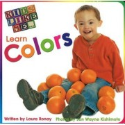 Kids Like Me... Learn Colors by Laura Ronay