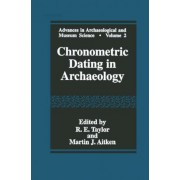 Chronometric Dating in Archeology by R. E. Taylor