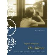 Ingmar Bergman's The Silence by Maaret Koskinen