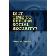 Is it Time to Reform Social Security? by Edward M. Gramlich