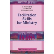 Facilitation Skills for Ministry by Jo Whitehead
