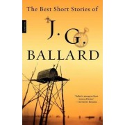 The Best Short Stories of J. G. Ballard by J G Ballard