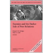 Enemies and the Darker Side of Peer Relations by Ernest V.E. Hodges