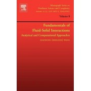 Fundamentals of Fluid-Solid Interactions by Xiaodong (Sheldon) Wang