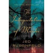 The Interpretation of Murder by Jed Rubenfeld