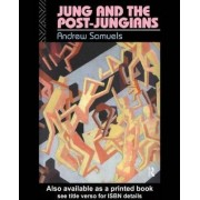 Jung and the Post-Jungians by Andrew Samuels