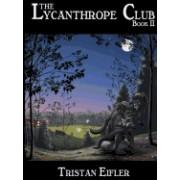 The Lycanthrope Club: Book II