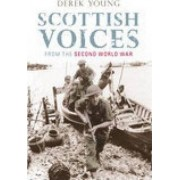 Scottish Voices from the Second World War by Derek Young
