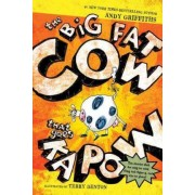 The Big Fat Cow That Goes Kapow by Terry Denton