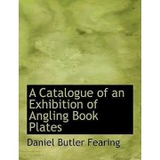 A Catalogue of an Exhibition of Angling Book Plates by Daniel Butler Fearing