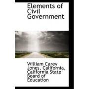 Elements of Civil Government by California California Stat Carey Jones
