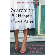 Searching for Happily Ever After by Amber Gallagher
