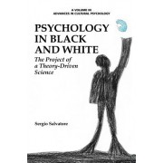 Psychology in Black and White: The Project of a Theory-Driven Science