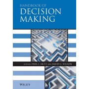 Handbook of Decision Making by Paul C. Nutt