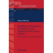 Modelling and Estimation Strategies for Fault Diagnosis of Non-linear Systems by Marcin Witczak