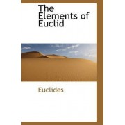 The Elements of Euclid by Euclides