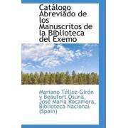 Cat LOGO Abreviado de Los Manuscritos de La Biblioteca del Exemo by Mariano Tllez-Girn y Beaufort Osuna