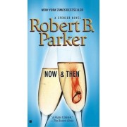 Now and Then by Robert B Parker