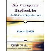 Risk Management Handbook for Health Care Organizations by American Society for Healthcare Risk Management (Ashrm)