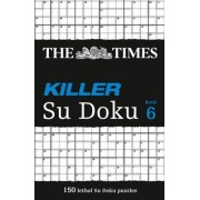 The Times Killer Su Doku 6 by The Times Mind Games