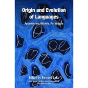 Origin and Evolution of Languages by Bernard Laks