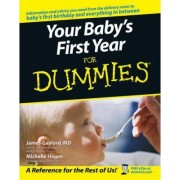 Your Baby's First Year For Dummies by James Gaylord