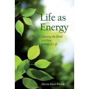 Life as Energy by Alexis Mari Pietak