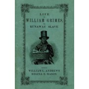 Life of William Grimes, the Runaway Slave by William L. Andrews