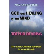 God and Healing of the Mind by Trevor Dearing