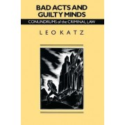 Bad Acts and Guilty Minds by Leo Katz