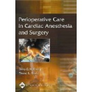 Perioperative Care in Cardiac Anesthesia and Surgery by Davy Cheng