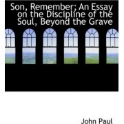 Son, Remember; An Essay on the Discipline of the Soul, Beyond the Grave by Pope John Paul