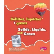 Solidos, Liquidos y Gases/Solids, Liquids, and Gases by Carol K Lindeen