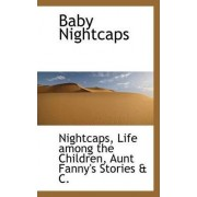 Baby Nightcaps by Aunt Fanny's Life Among the Children