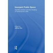 Insurgent Public Space by Jeffrey Hou